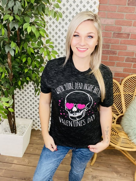 Dead Inside But Its Valentines Day Tee