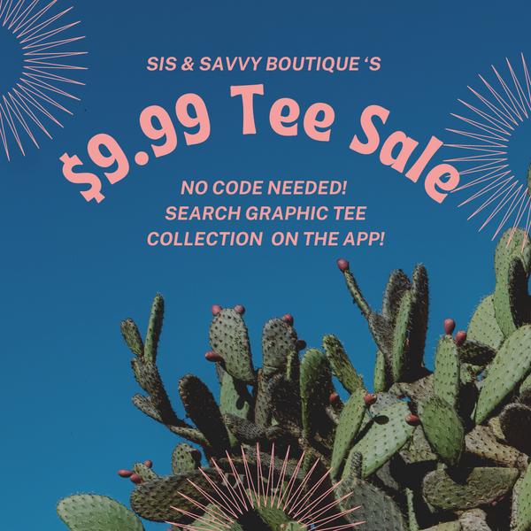 $9.99 Graphic Tee Sale!