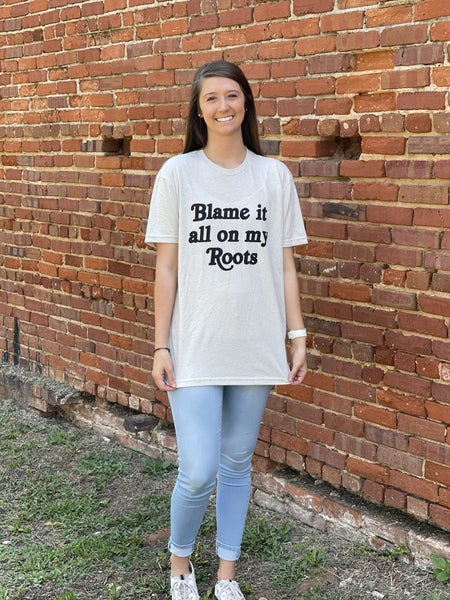 Blame It All On My Roots Graphic Tee