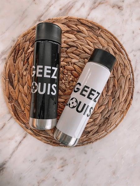 Geez Louis Bottle