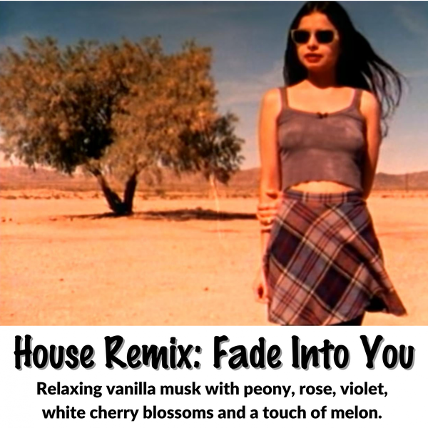 House Remix: Fade Into You