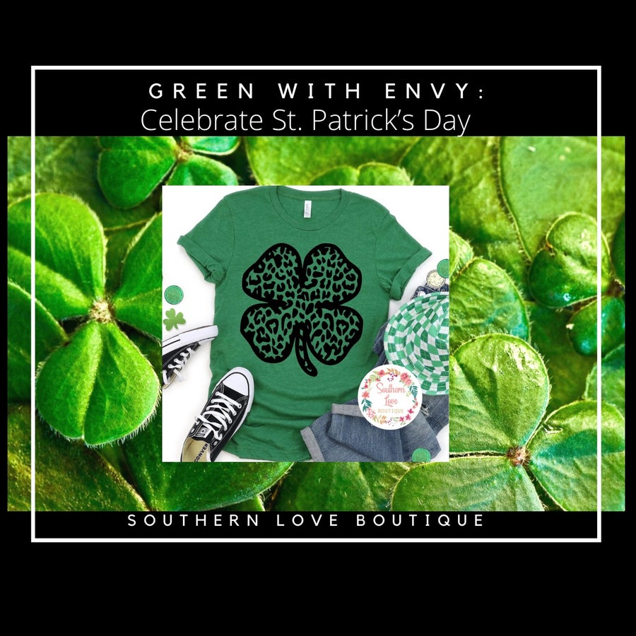 Green with Envy- Celebrate St. Patrick's Day