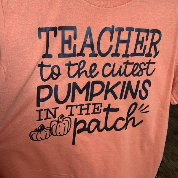"""Teacher to the Cutest Pumpkins"" Graphic Tee Preorder"