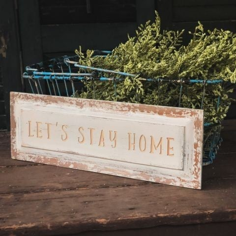 Let's Stay Home Plaque