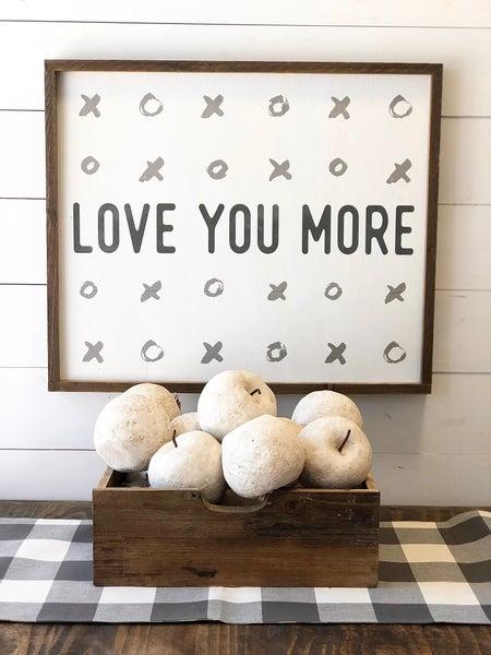 """Large """"Love You More"""" Framed Wood Sign"""