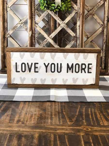 """""""Love You More"""" Framed Wood Sign"""