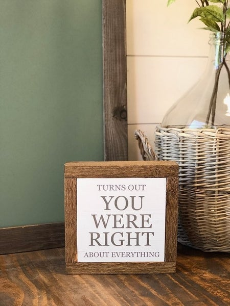 """You Were Right"" Framed Wood Sign"