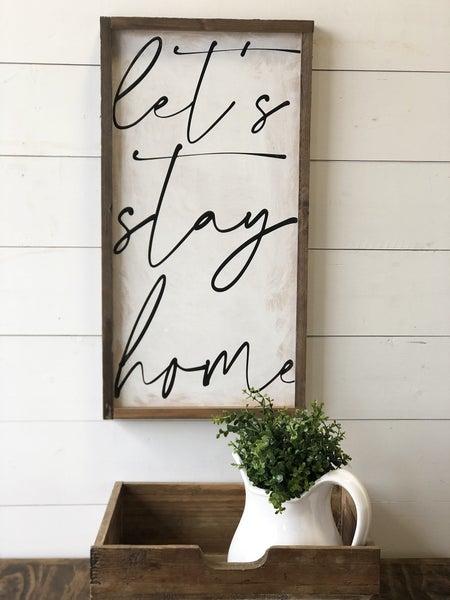 Let's Stay Home  Wood Framed Sign