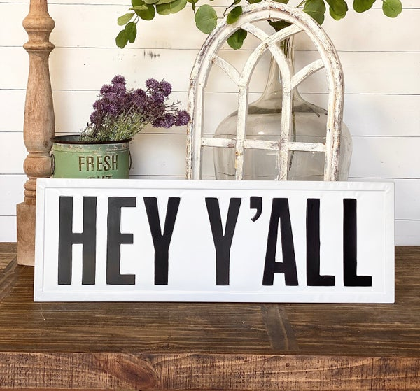 """""""HEY YALL"""" Metal Embossed Sign"""