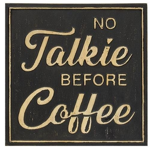 No Talkie Before Coffee Distressed Metal Sign