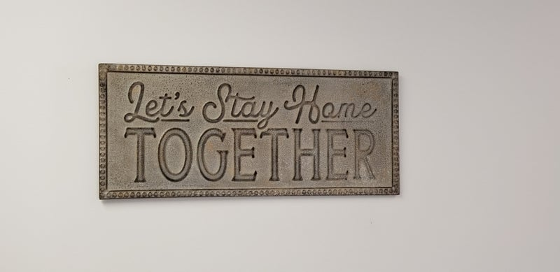 Let's Stay Home Together Sign