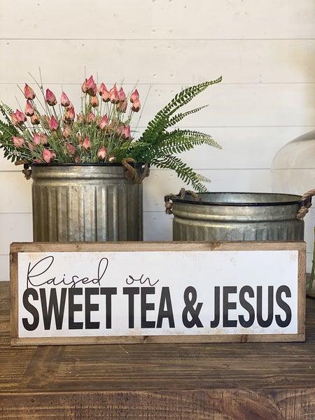 """""""Raised on Sweet Tea & Jesus"""" Framed Wood Sign"""