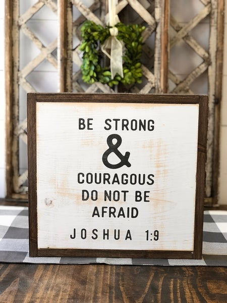 """""""Be Strong & Courageous"""" Framed Wood Sign"""