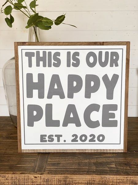 This Is My Happy Place Customizable Sign