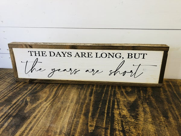 """""""The Days are Long"""" Framed Wood Sign"""