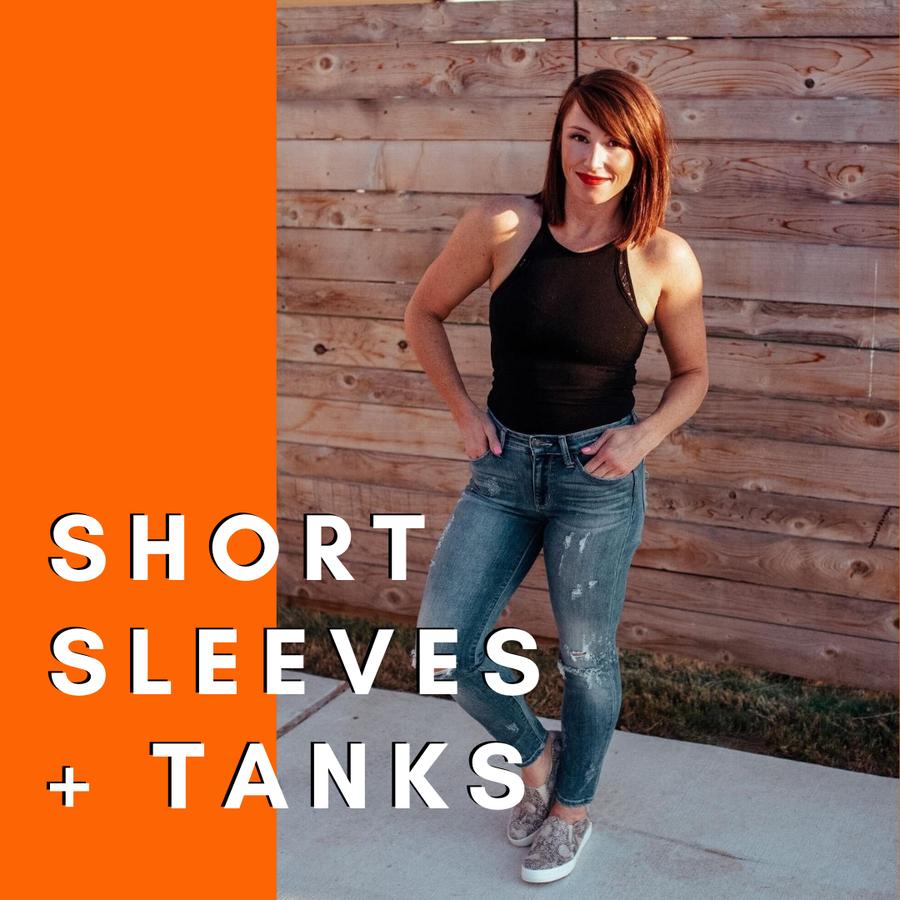 Short Sleeve + Tanks