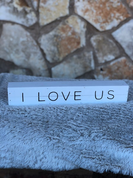 "I Love Us White Table Top Sign 12"" x 2"""