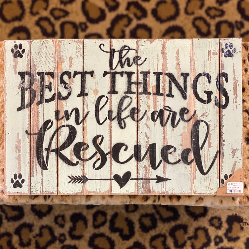 """18"""" x 12"""" Best Things in Life are Rescued Sign"""