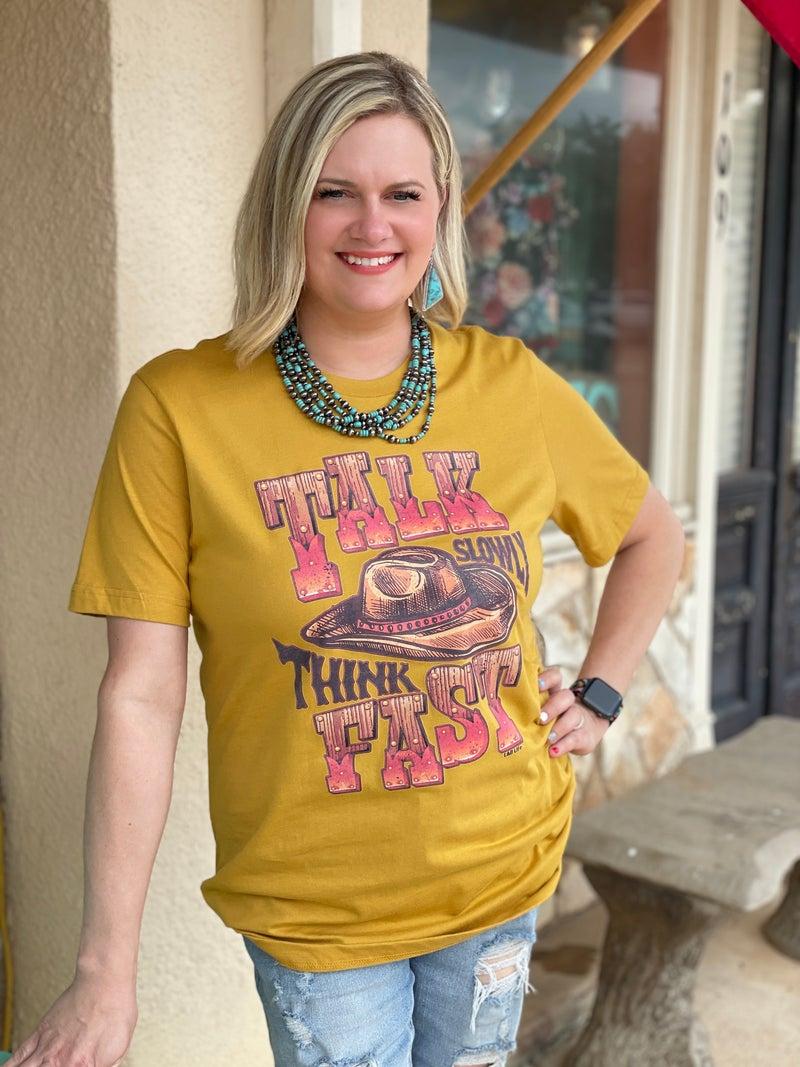 Talk Slowly Think Fast on Mustard Tee