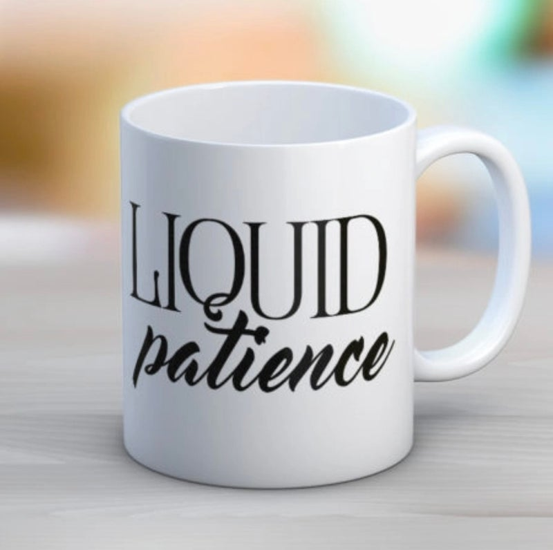 Liquid Patience Coffee 11 oz. Mug