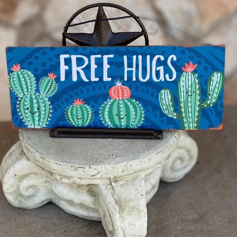 """Free Hugs Cactus 7.5"""" x 3"""" Sign"""