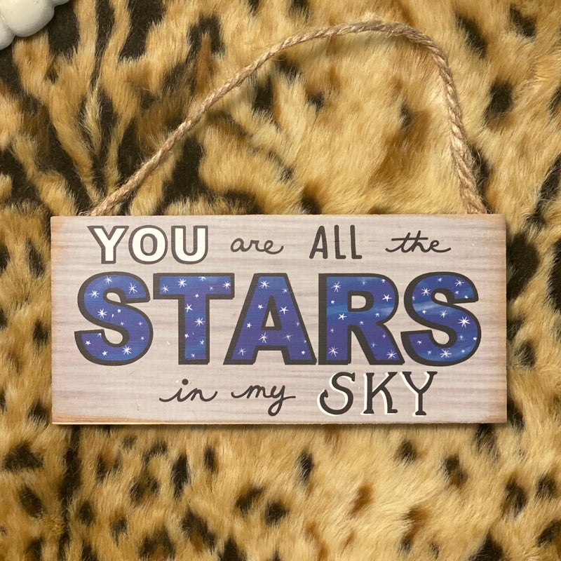 "Stars In My Sky Sign 3"" X 6"" Sign"