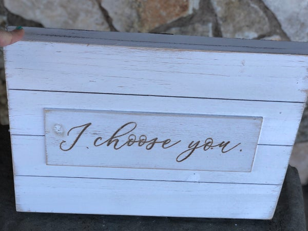 "I Choose You White Wash Wooden Sign - 12""x16"" x1"""