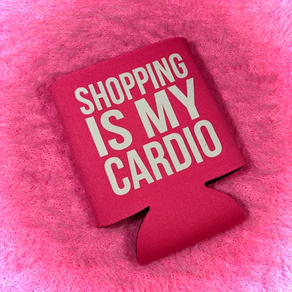 Shopping is My Cardio Hot Pink Koozie