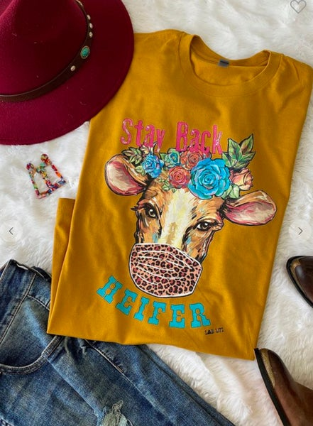 Stay Back Heifer Mustard T-Shirt