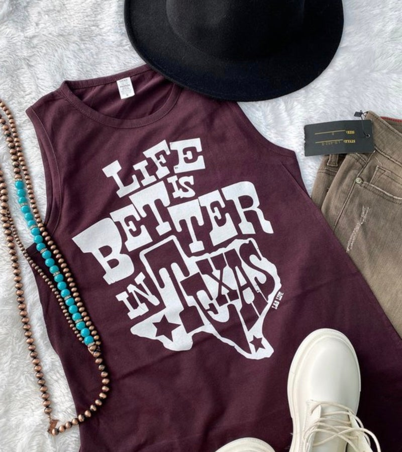 Life Is Better in Texas on Maroon Tank