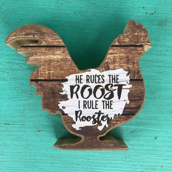 """He Rules The Roost I Rule The Rooster Block - 5""""H x 6""""W"""