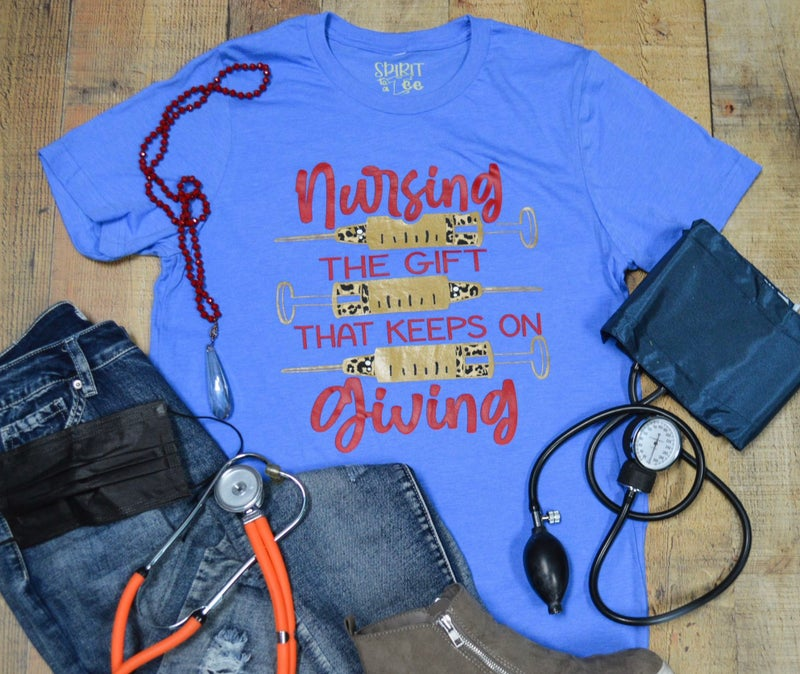 Nursing The Gift That Keeps On Giving Tee