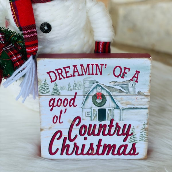 """Dreamin Of a Good Ol' Country Christmas 6"""" x 6"""" x 1"""" Sign"""