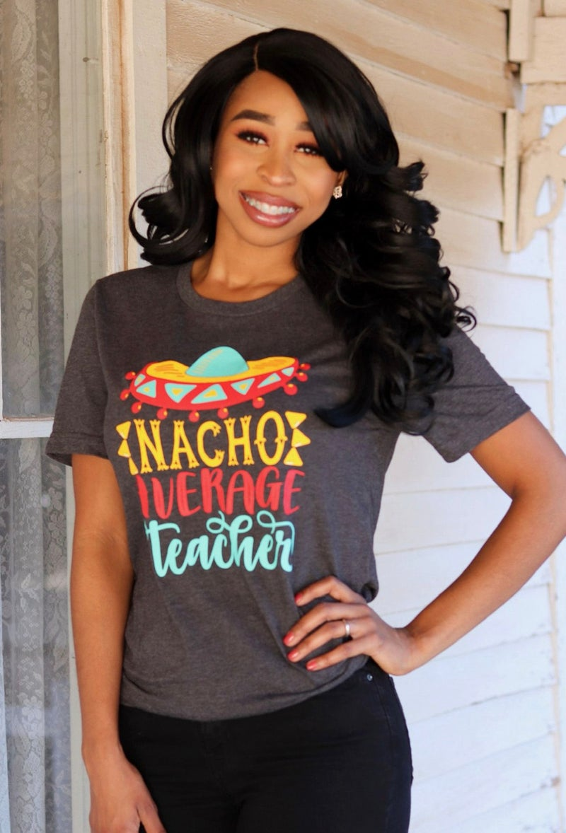 Nacho Average Teacher Tee