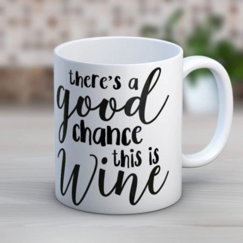 There is a Chance This is Wine Coffee 11 oz. Mug