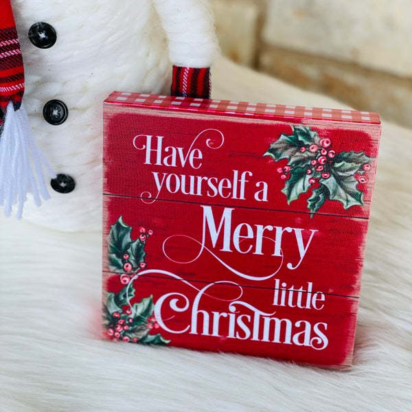 """Have Yourself a Merry Little Christmas 6"""" x 6"""" x 1"""" Sign"""