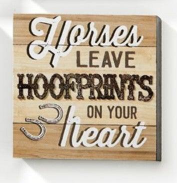 "Horses Leave Hoofprints on Your Heart Wall Block - 5""L x 5""W"