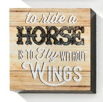 "To Ride a Horse is to Fly without Wings Wall Block - 5""L x 5""W"