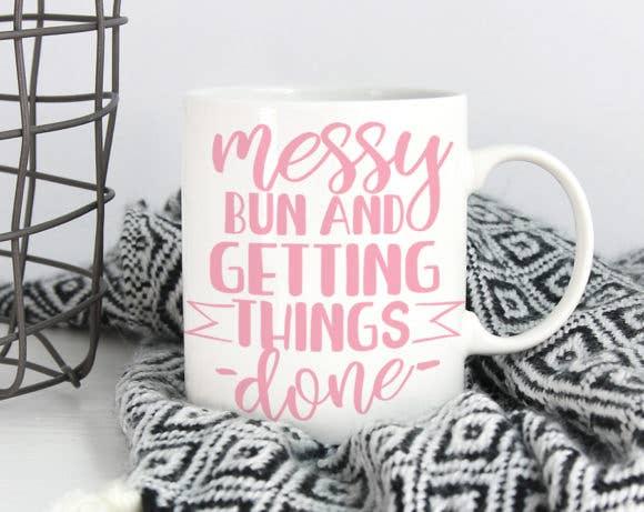 Messy Bun and Getting Things Done 11oz mug