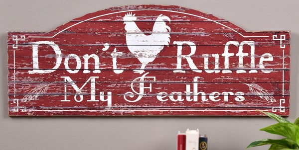 """Don't Ruffle My Feathers Wall Decor Plaque - 23.5""""L x 9.4""""H"""