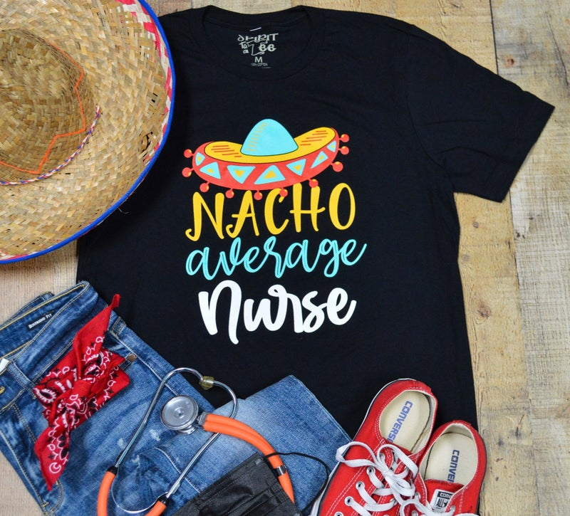 Nacho Average Nurse Tee