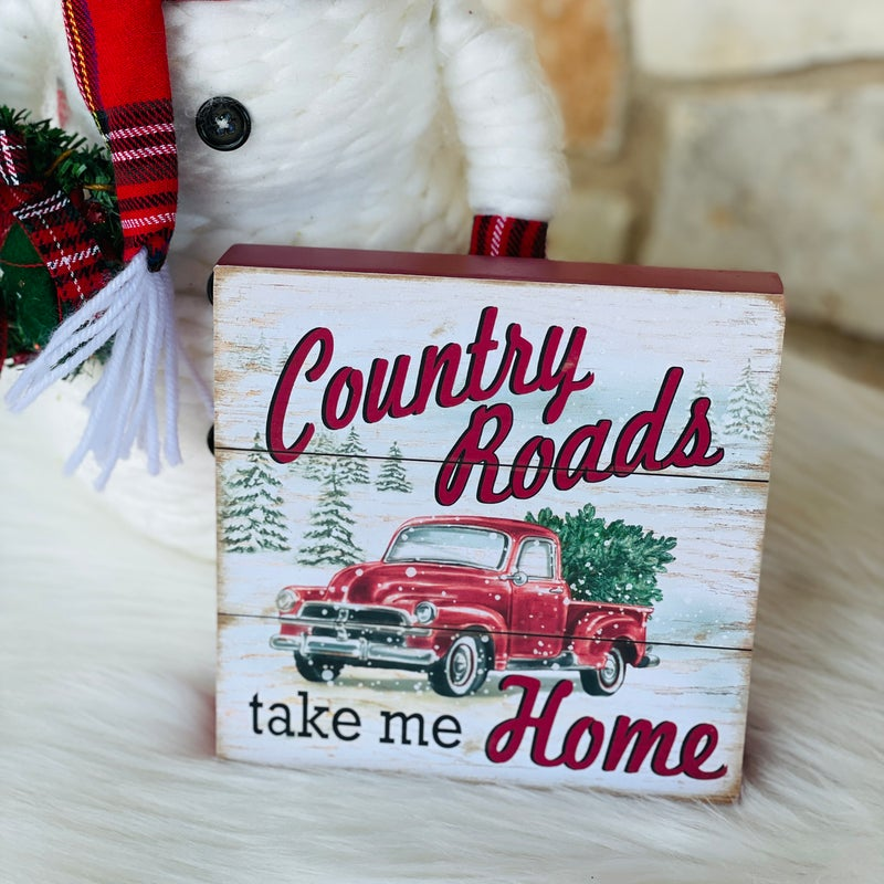 """Country Roads Take Me Home 6"""" x 6"""" x 1"""" Sign"""