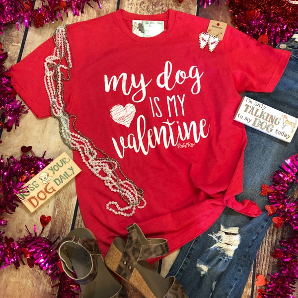 My Dog is My Valentine Red T-Shirt