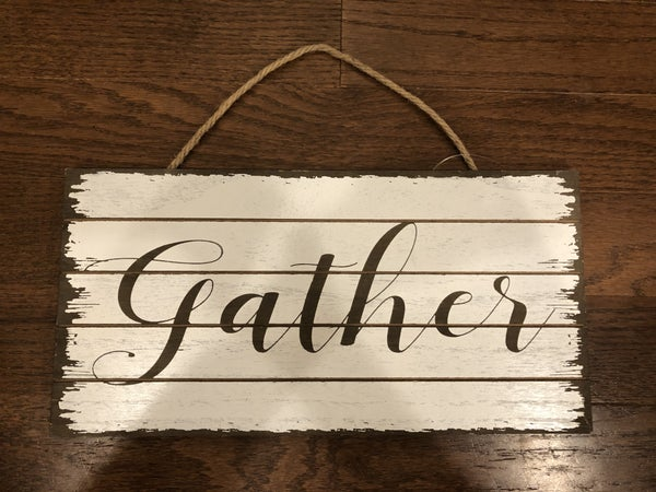 "Wood ""Gather"" Sign *LOCAL PICKUP ONLY*"