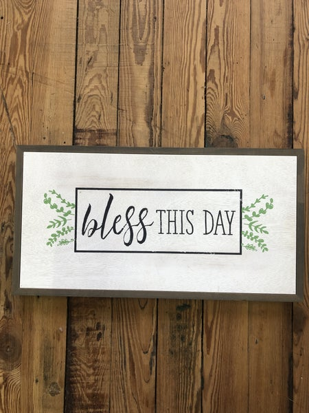 """Bless This Day"" Wood Sign *Local Pickup Only"