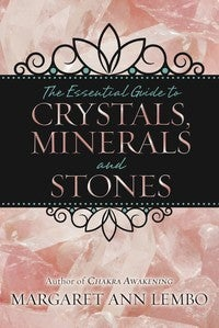 The Essential Guide to Crystals, Minerals and Stones Book