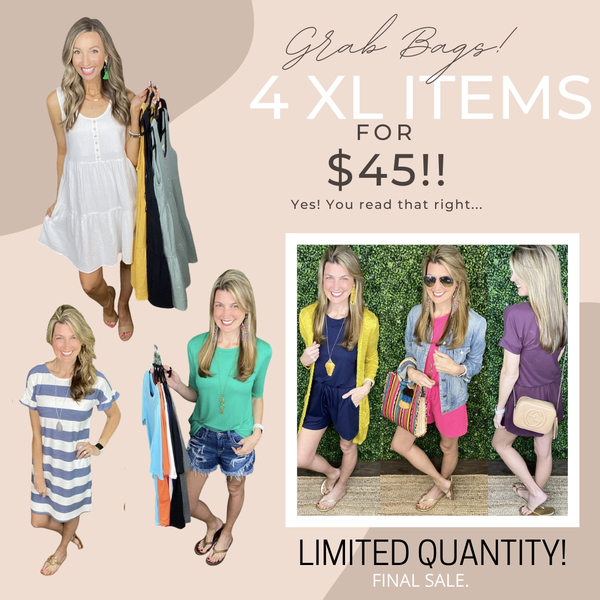 GRAB BAGS: 4 XL Items for $45!
