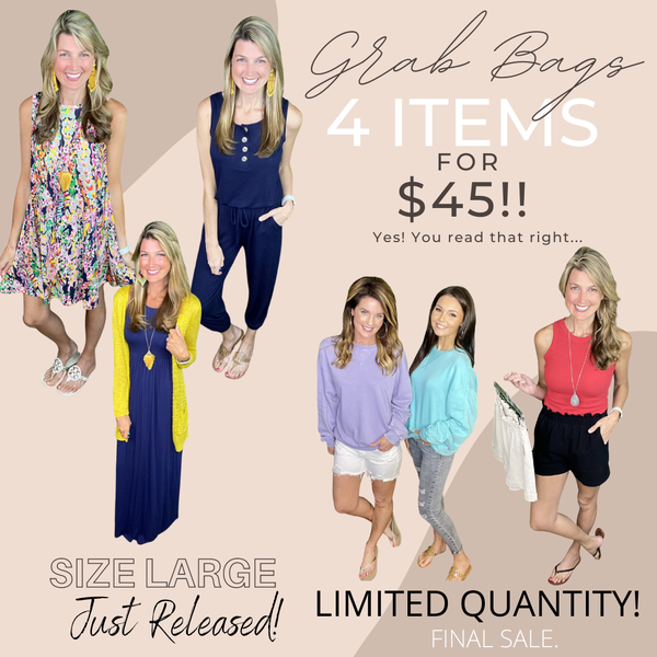 GRAB BAGS: 4 size LARGE Items for $45!