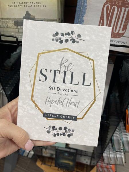 Be Still - 90 devotions for the hopeful heart