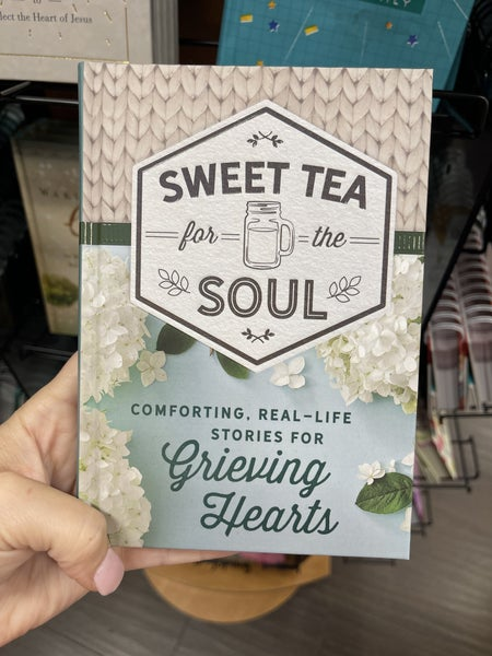 Sweet Tea for the Soul - stories for grieving hearts